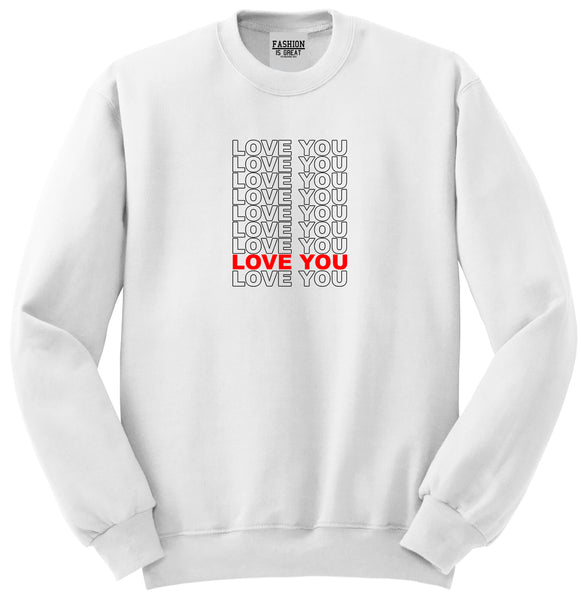Love You Thank You White Womens Crewneck Sweatshirt