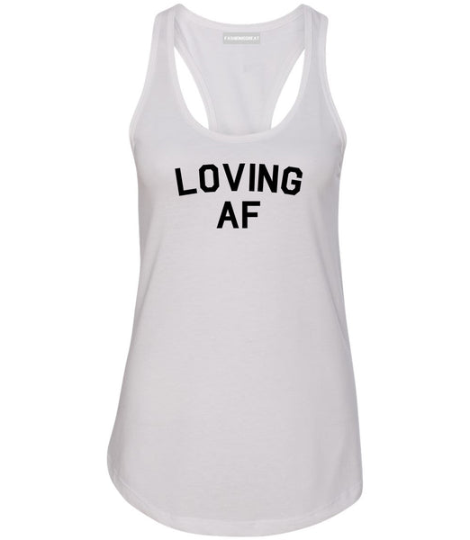 Loving AF Love Womens Racerback Tank Top White