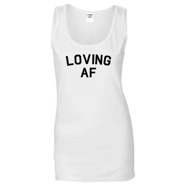 Loving AF Love Womens Tank Top Shirt White