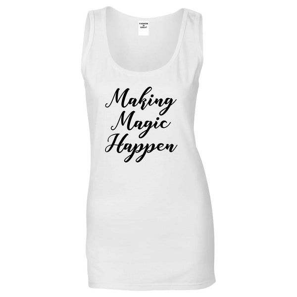 Making Magic Happen Womens Tank Top Shirt White