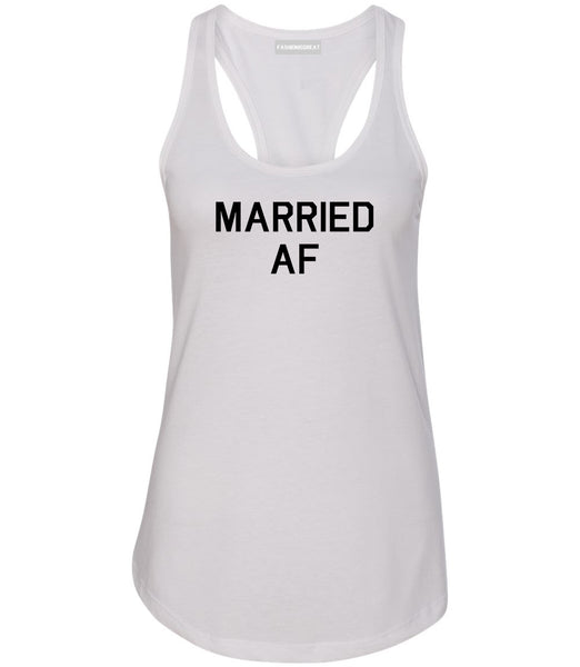 Married AF Wedding White Womens Racerback Tank Top