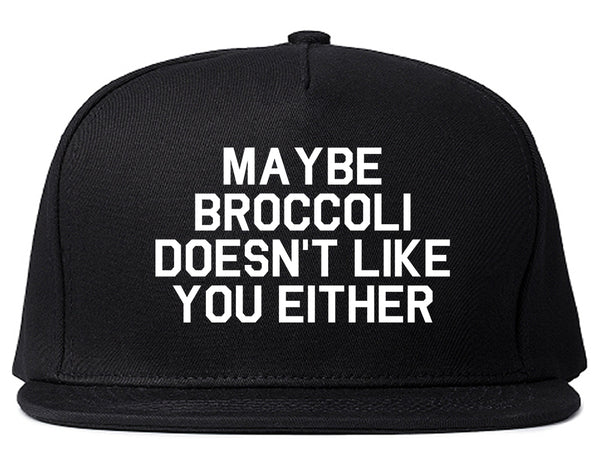 Maybe Broccoli Doesnt Like You Either Vegan Snapback Hat Black