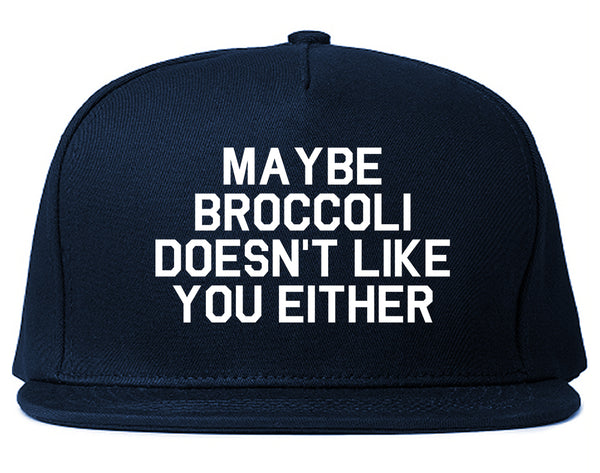 Maybe Broccoli Doesnt Like You Either Vegan Snapback Hat Blue