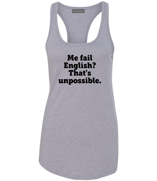 Me Fail English Thats Unpossible Funny Womens Racerback Tank Top Grey