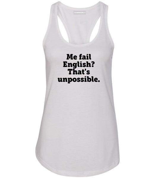 Me Fail English Thats Unpossible Funny Womens Racerback Tank Top White