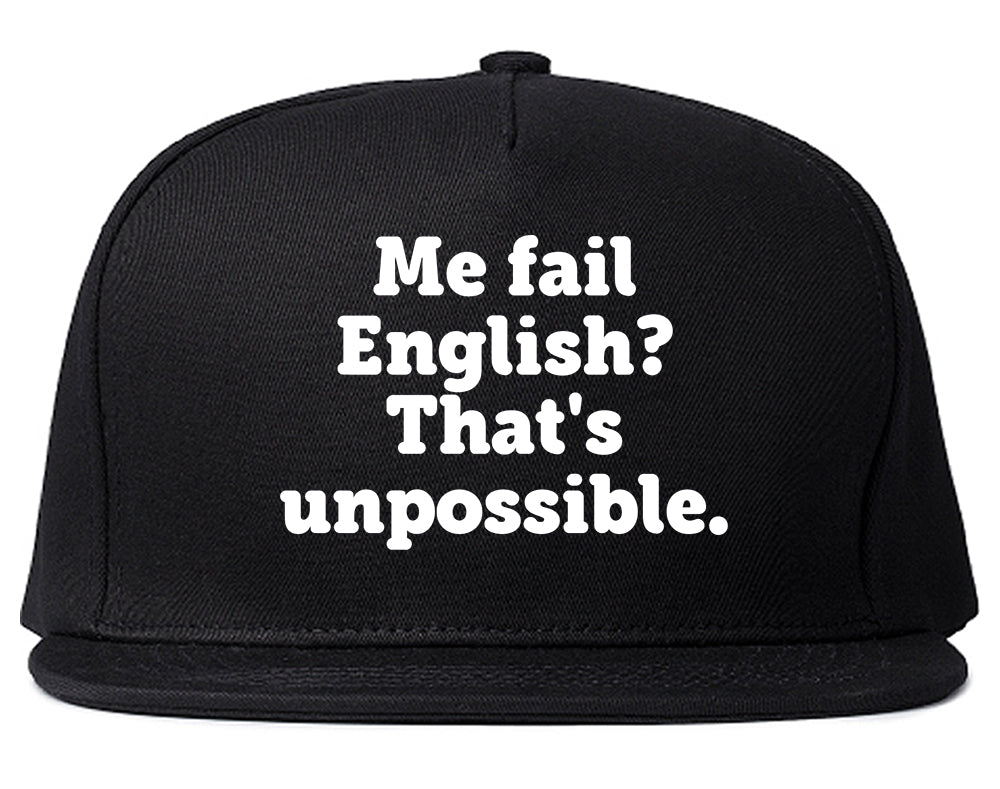 Me Fail English Thats Unpossible Funny Snapback Hat Black