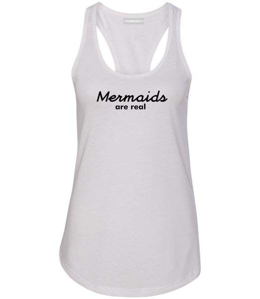 Mermaids Are Real Womens Racerback Tank Top White