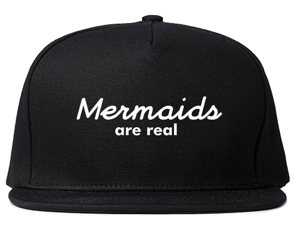 Mermaids Are Real Snapback Hat Black
