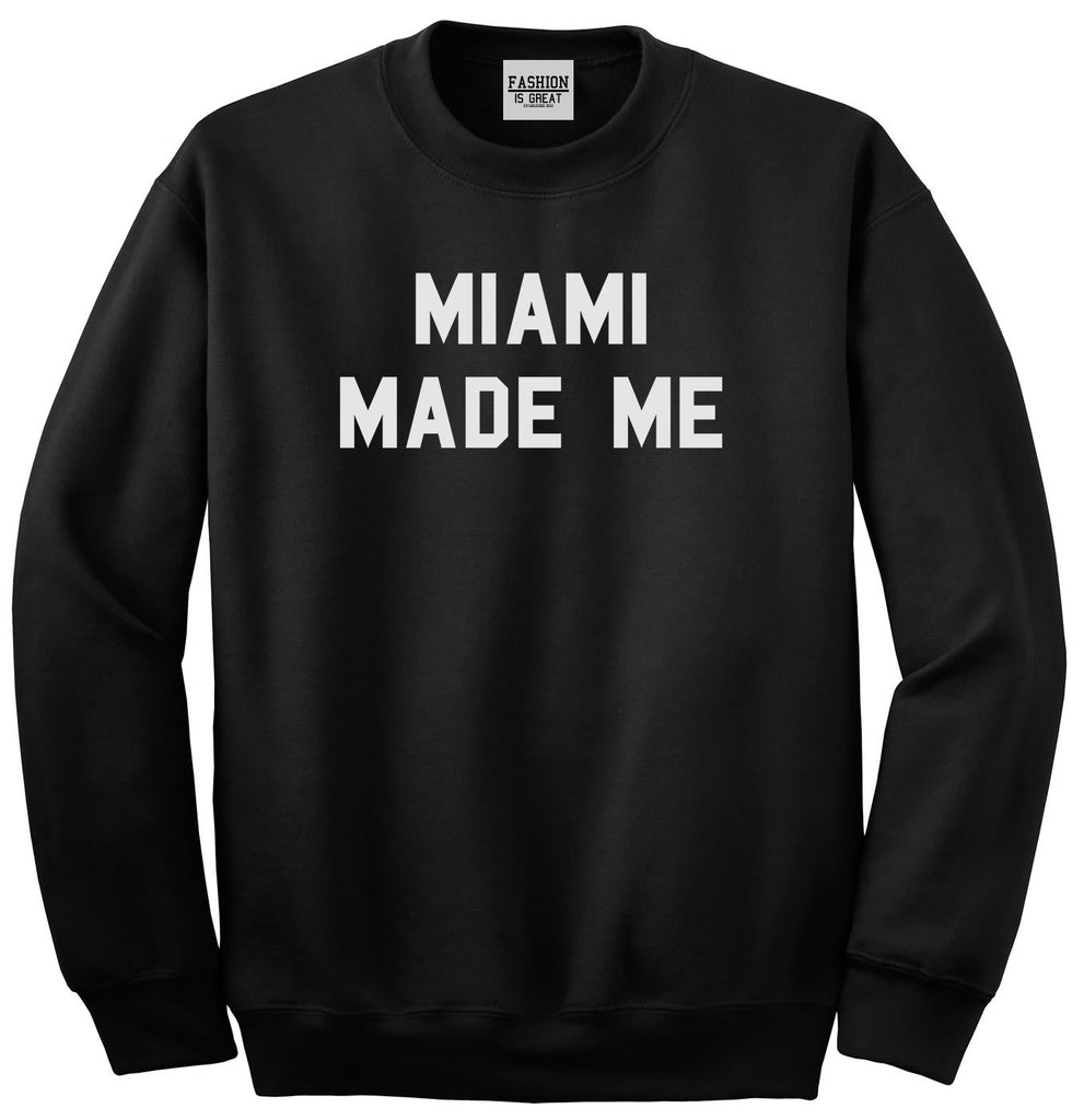 Miami Made Me Sweatshirt