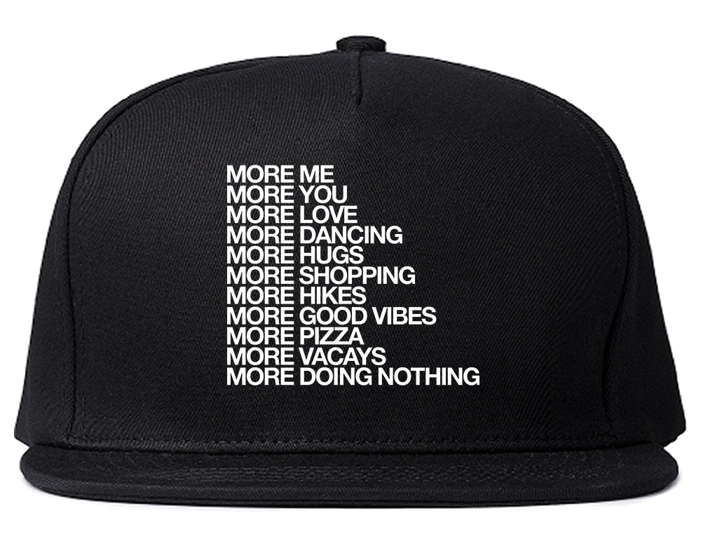 More Me More You Snapback Hat Black