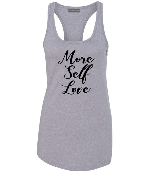 More Self Love Grey Womens Racerback Tank Top
