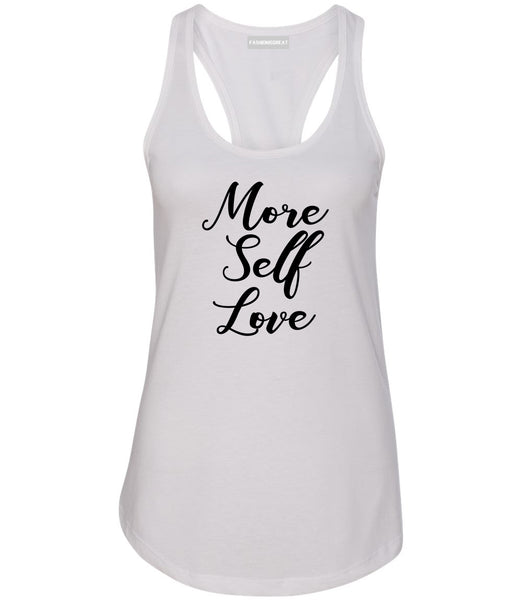 More Self Love White Womens Racerback Tank Top