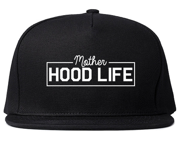 Mother Hood Life Funny Snapback Hat Black