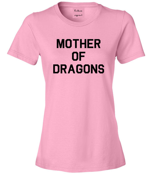Mother Of Dragons Pink Womens T-Shirt