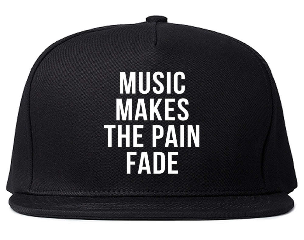 Music Makes The Pain Fade Snapback Hat Black