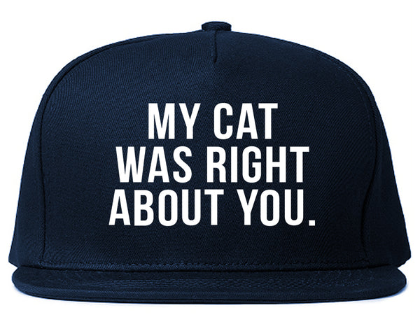 My Cat Was Right About You Pet Lover Snapback Hat Blue