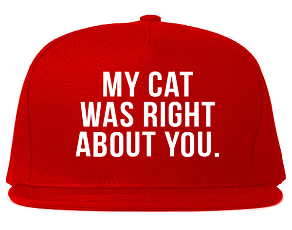 My Cat Was Right About You Pet Lover Snapback Hat Red