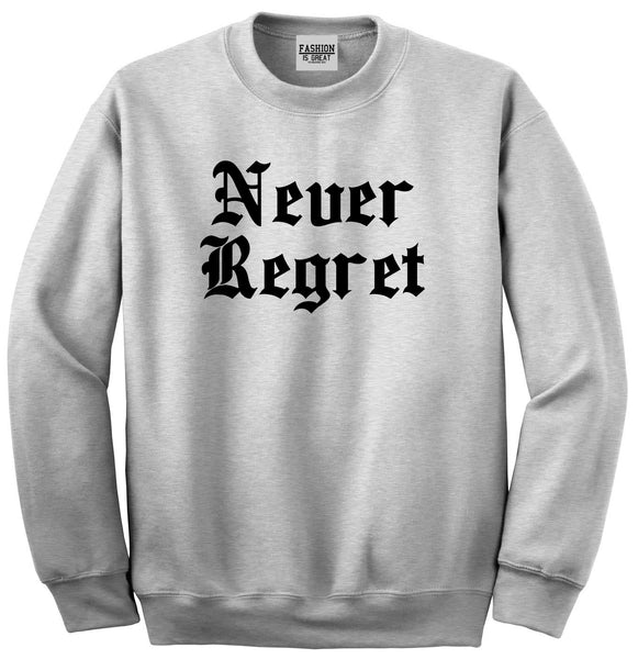 Never Regret Grey Womens Crewneck Sweatshirt