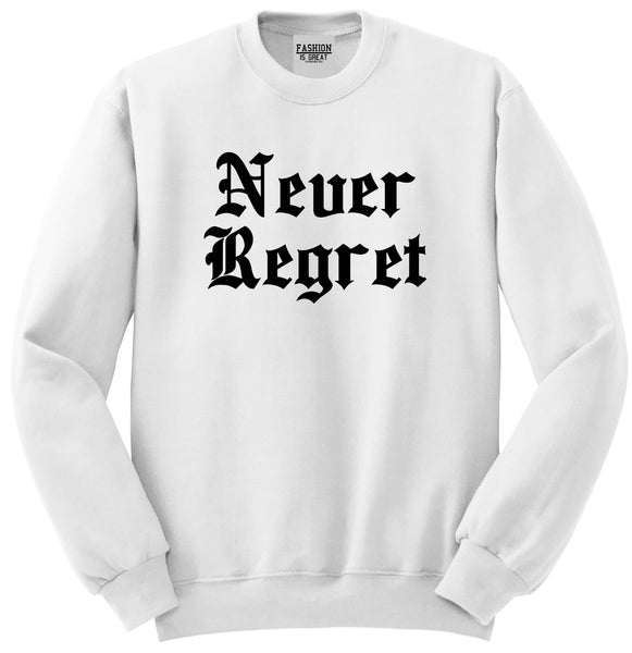 Never Regret White Womens Crewneck Sweatshirt