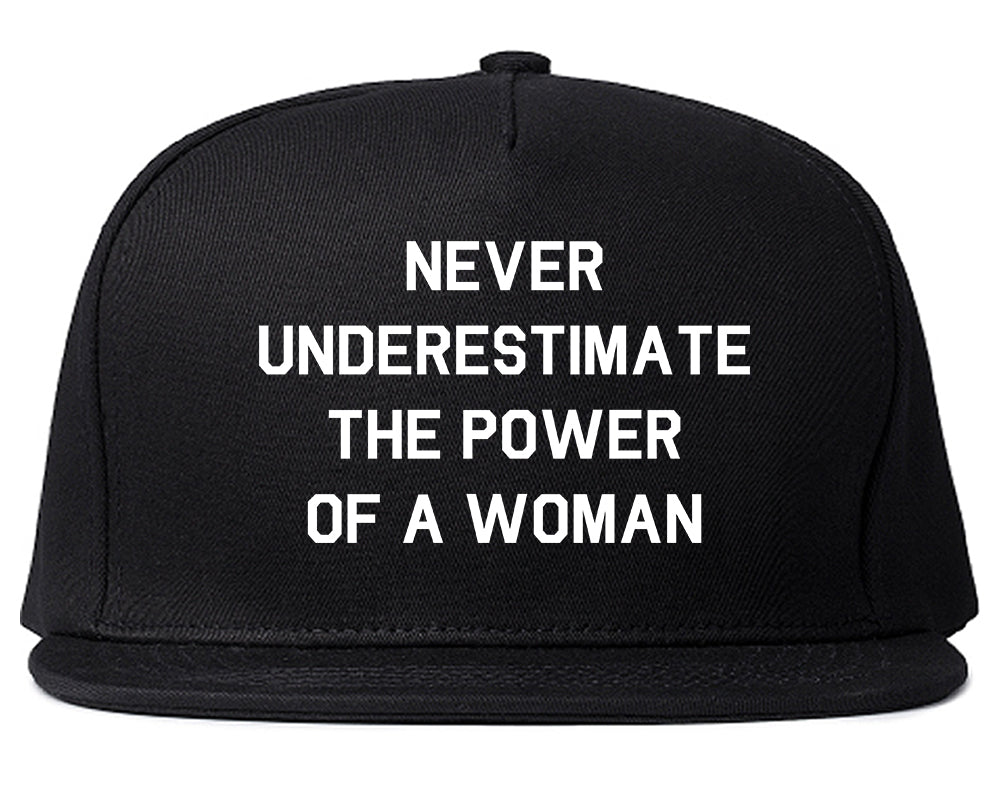 Never Underestimate The Power Of A Woman Snapback Hat Black