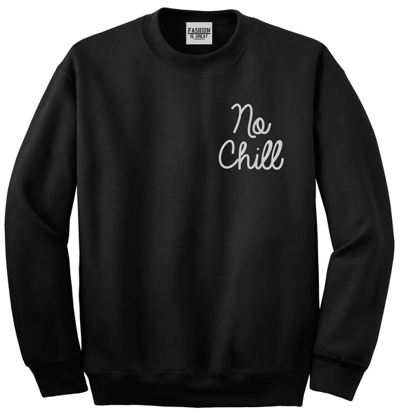 No Chill Funny Vibes Chest Black Womens Crewneck Sweatshirt