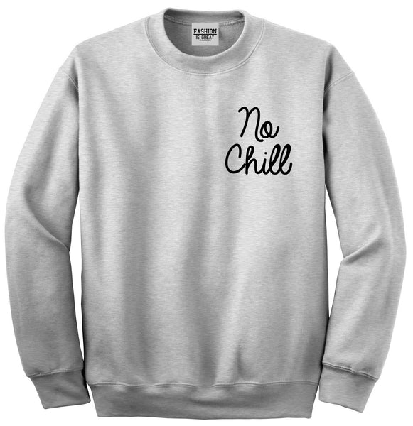 No Chill Funny Vibes Chest Grey Womens Crewneck Sweatshirt