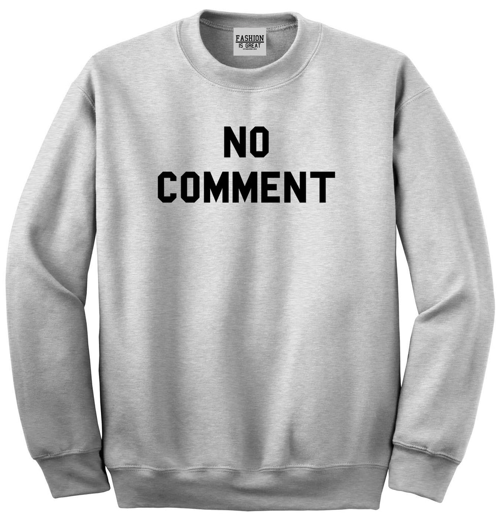 No Comment Sweatshirt