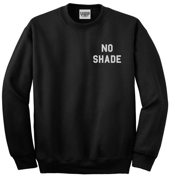 No Shade Funny Chest Black Womens Crewneck Sweatshirt