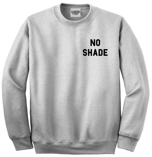 No Shade Funny Chest Grey Womens Crewneck Sweatshirt