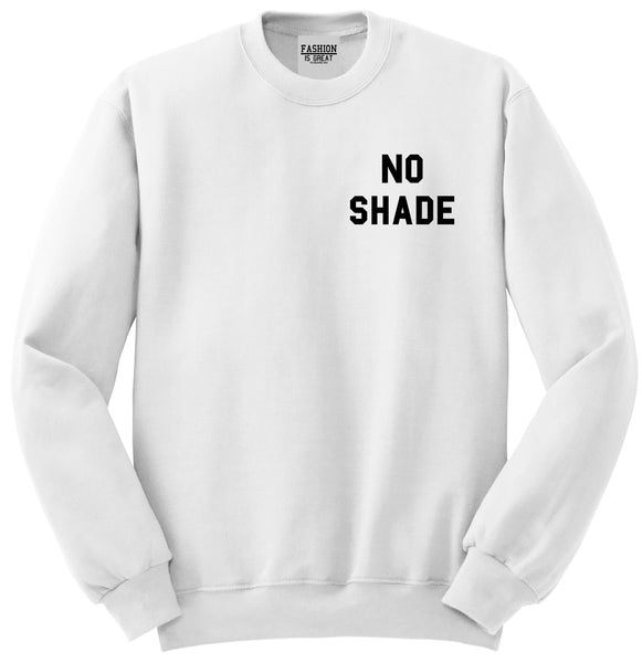 No Shade Funny Chest White Womens Crewneck Sweatshirt