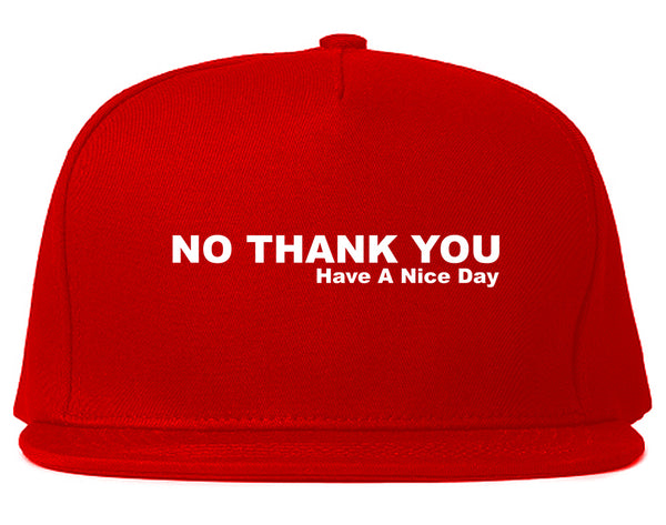 No Thank You Have A Nice Day Snapback Hat Red