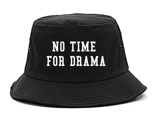 No Time For Drama Black Bucket Hat