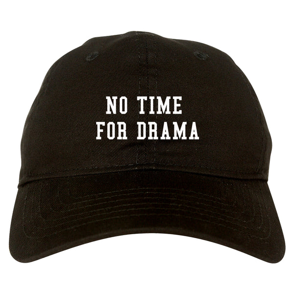 No Time For Drama Black Dad Hat