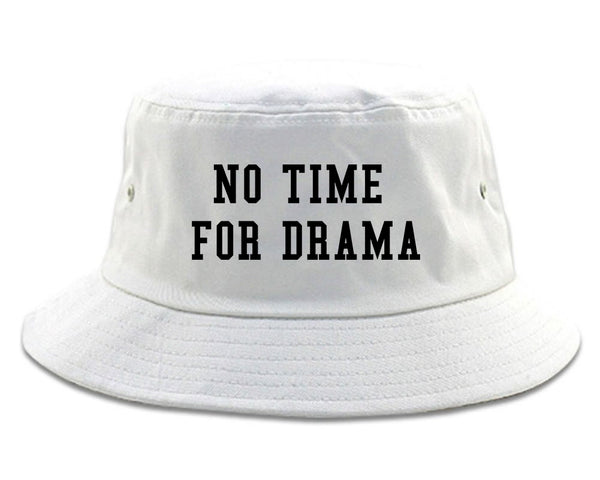 No Time For Drama White Bucket Hat