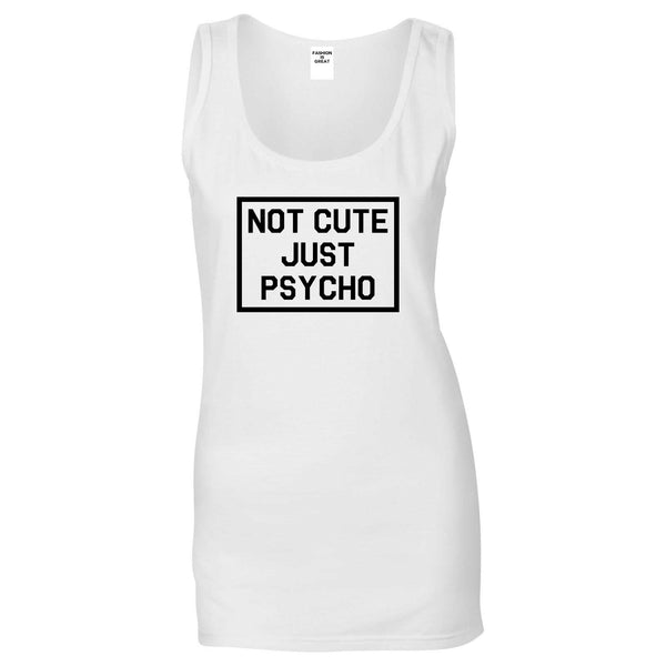 Not Cute Just Psycho White Womens Tank Top