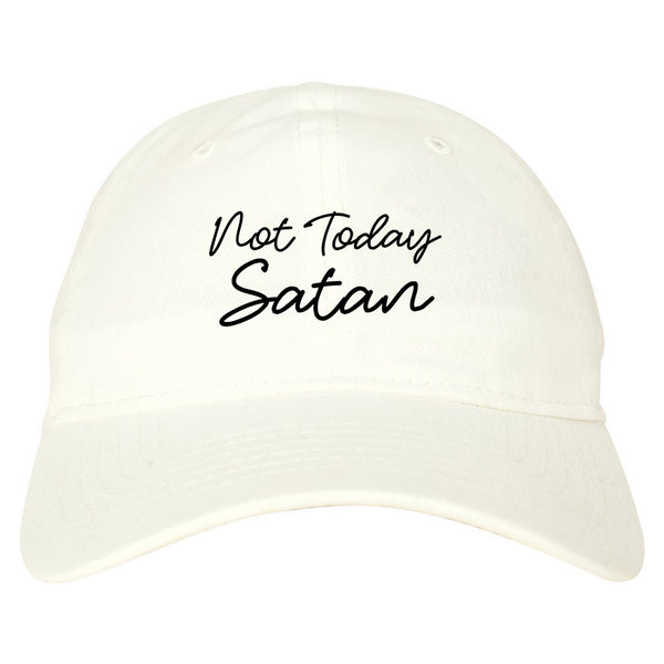 Not Today Satan Funny white dad hat