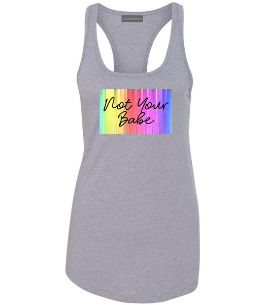 Not Your Babe Rainbow Grey Womens Racerback Tank Top