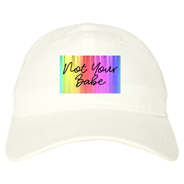 Not Your Babe Rainbow white dad hat