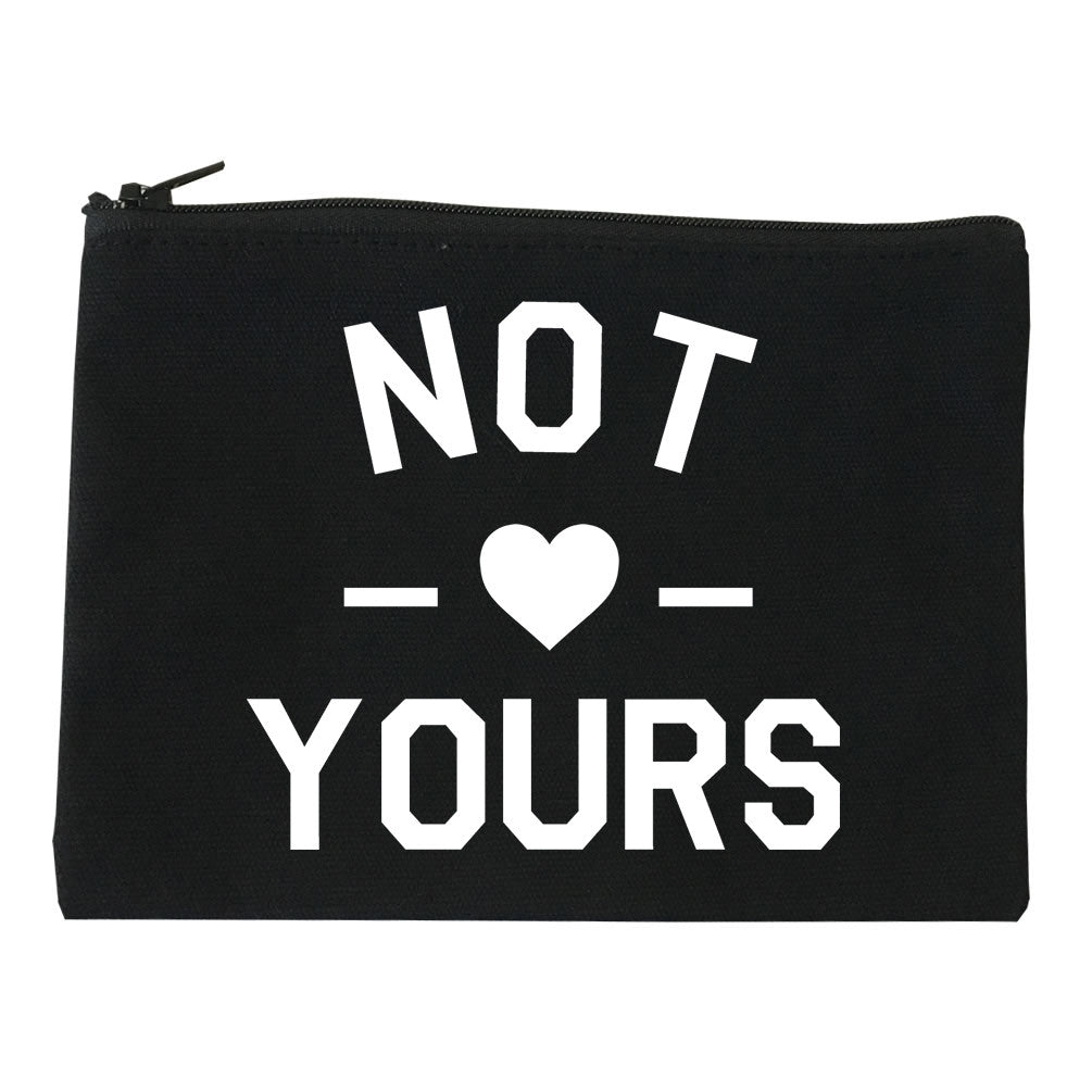 Not Yours Makeup Bag