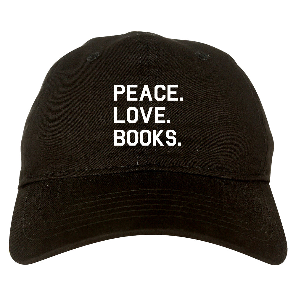 Peace Love Books black dad hat
