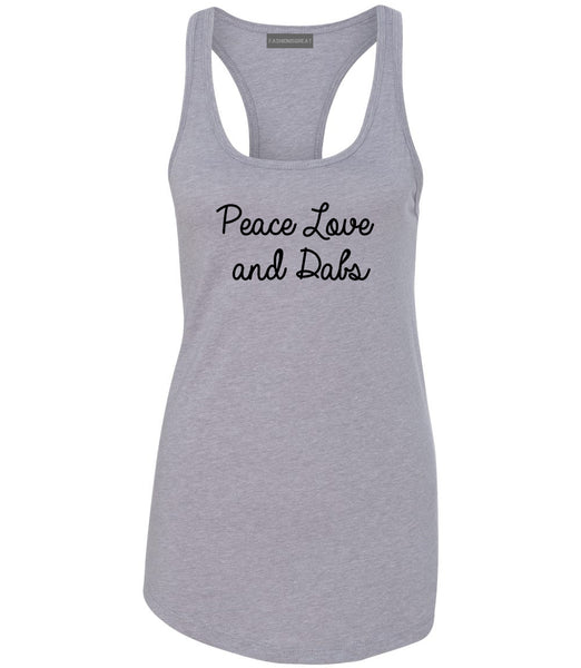 Peace Love Dabs Weed Pot Womens Racerback Tank Top Grey
