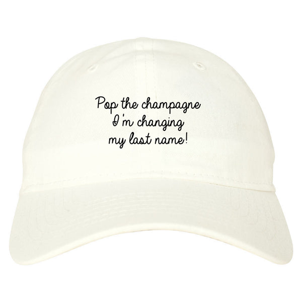 Pop Champagne Last Name Bride white dad hat