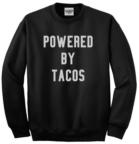 Powered By Tacos Black Crewneck Sweatshirt