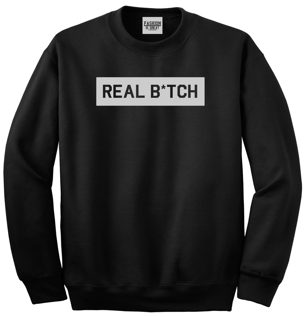 Real Bitch Box Black Womens Crewneck Sweatshirt