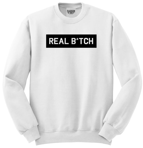 Real Bitch Box White Womens Crewneck Sweatshirt