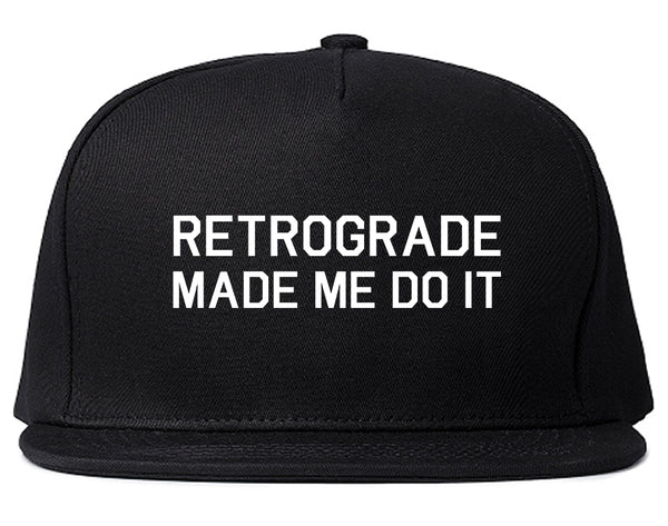 Retrograde Made Me Do It Black Snapback Hat