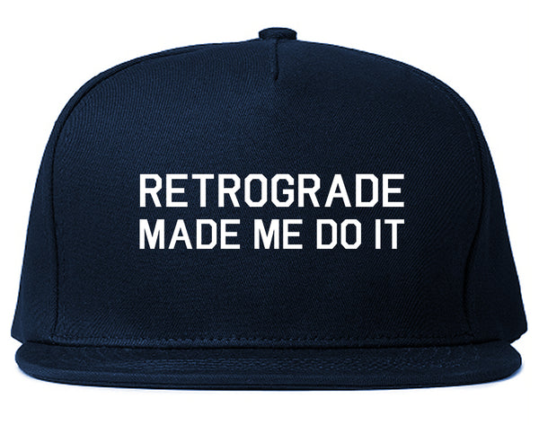 Retrograde Made Me Do It Blue Snapback Hat
