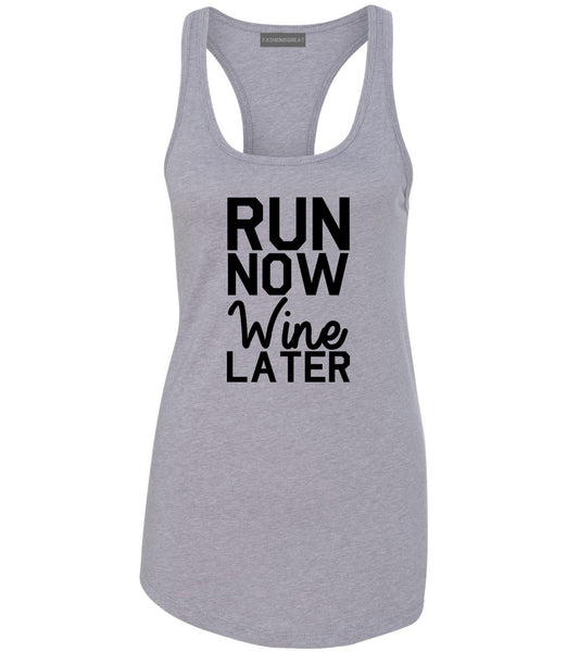 Run Now Wine Later Workout Gym Womens Racerback Tank Top Grey