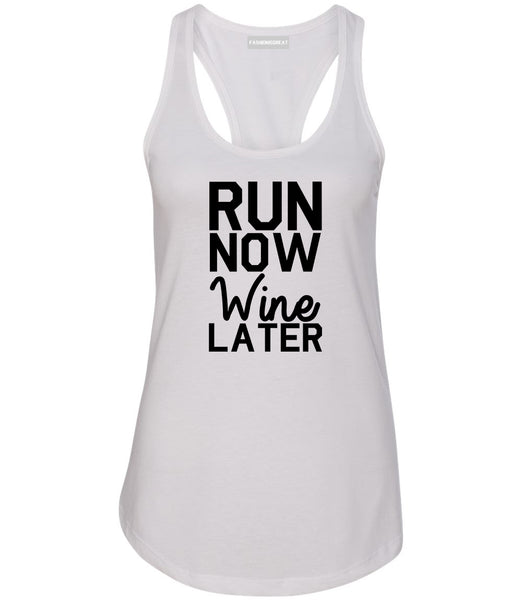 Run Now Wine Later Workout Gym Womens Racerback Tank Top White
