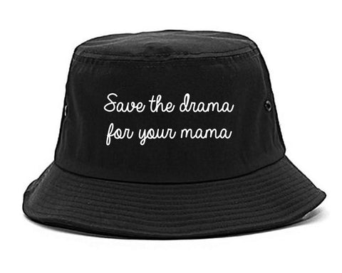 Save The Drama Black Bucket Hat